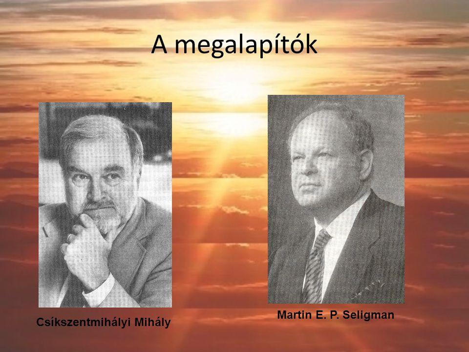 A megalapítók Martin E. P. Seligman Csíkszentmihályi Mihály