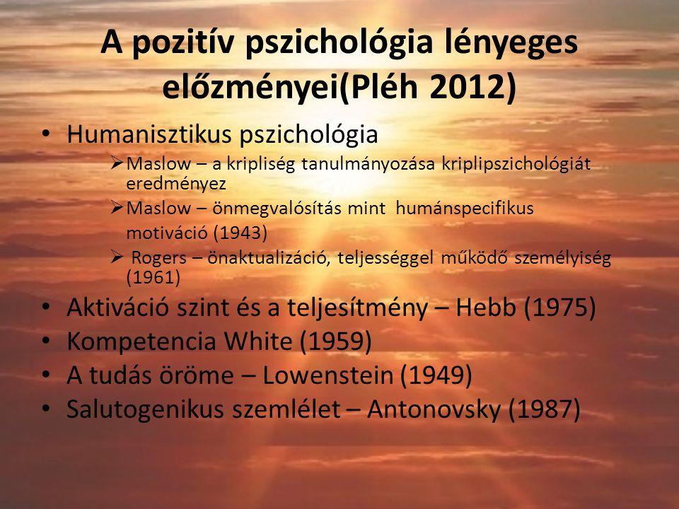 A pozitív pszichológia lényeges előzményei(Pléh 2012)