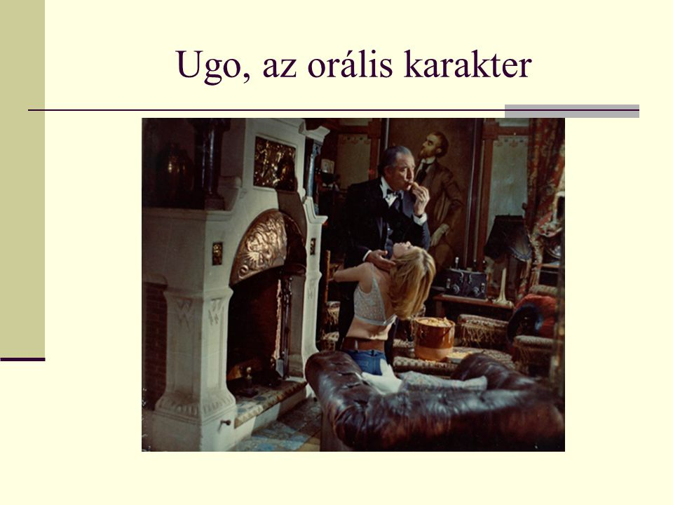 Ugo, az orális karakter