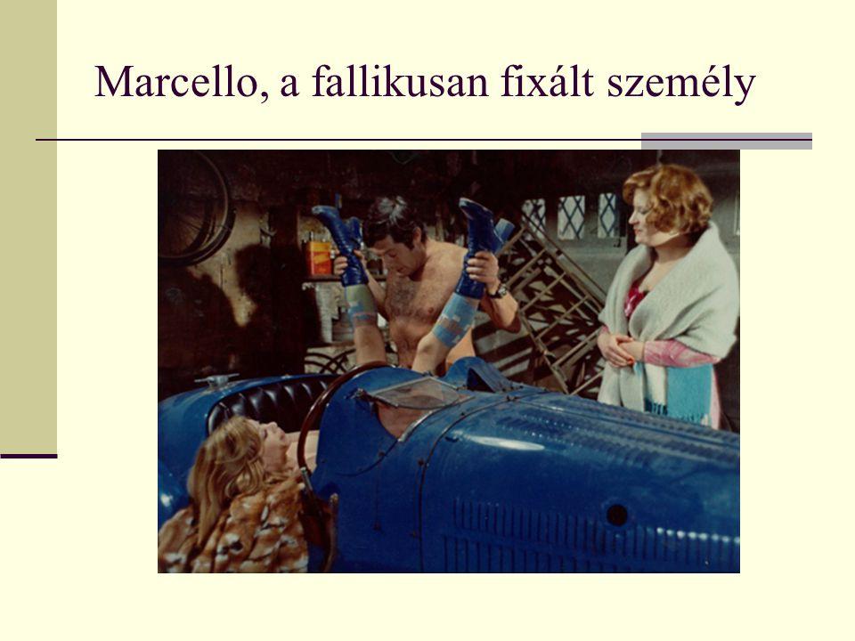 Marcello, a fallikusan fixált személy