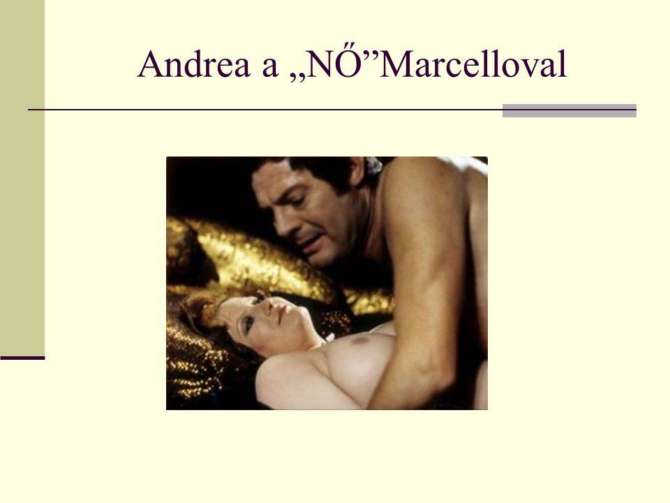 "Andrea a ""NŐ Marcelloval"