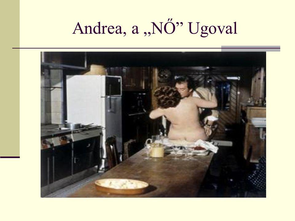 "Andrea, a ""NŐ Ugoval"
