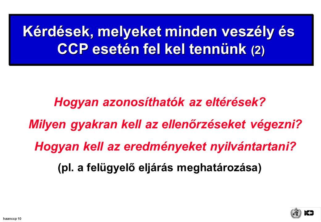 Kérdések, melyeket minden veszély és CCP esetén fel kel tennünk (2)