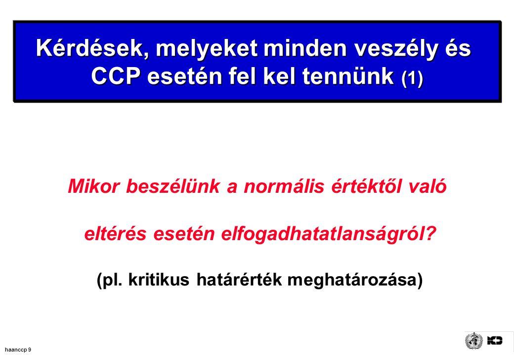 Kérdések, melyeket minden veszély és CCP esetén fel kel tennünk (1)