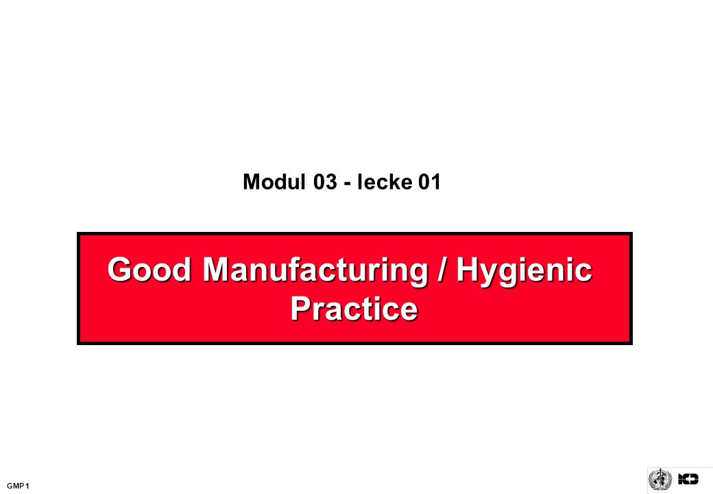 Good Manufacturing / Hygienic Practice