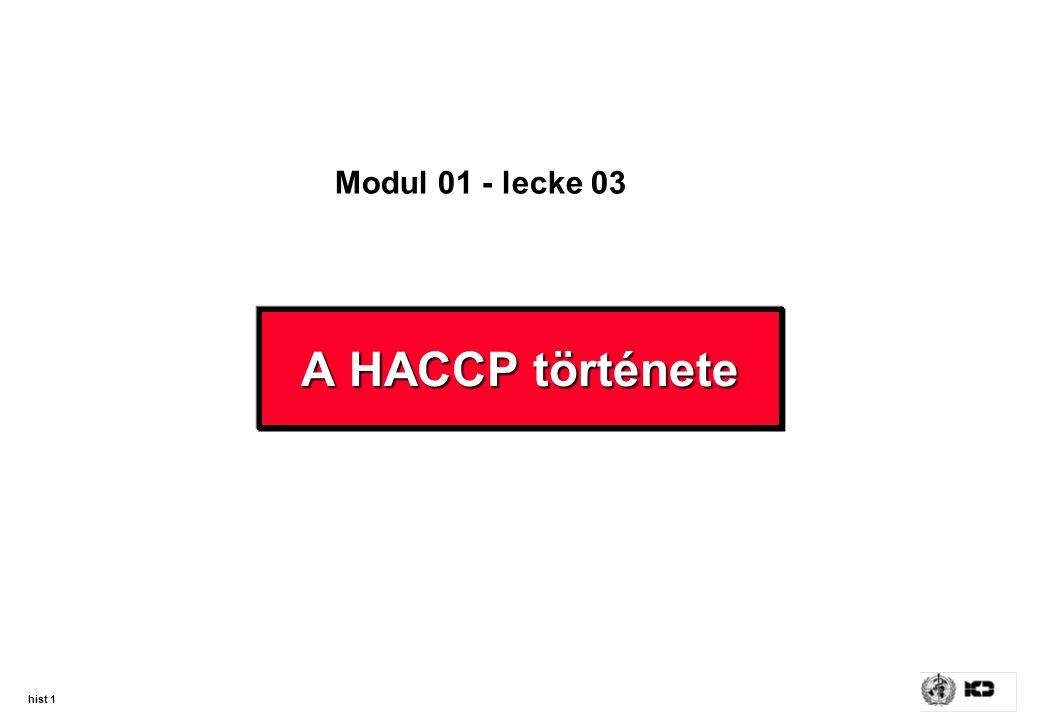 A HACCP története Modul 01 - lecke 03