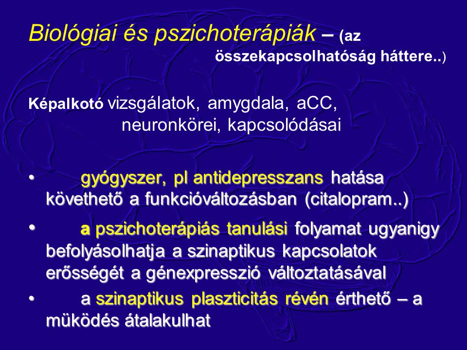 Biológiai és pszichoterápiák – (az összekapcsolhatóság háttere..)