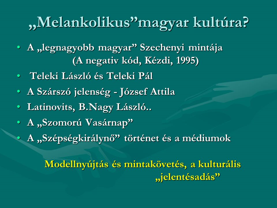 """Melankolikus magyar kultúra"