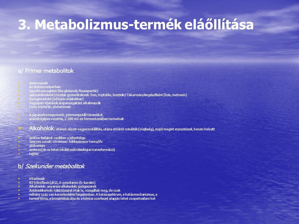 3. Metabolizmus-termék eláőllítása