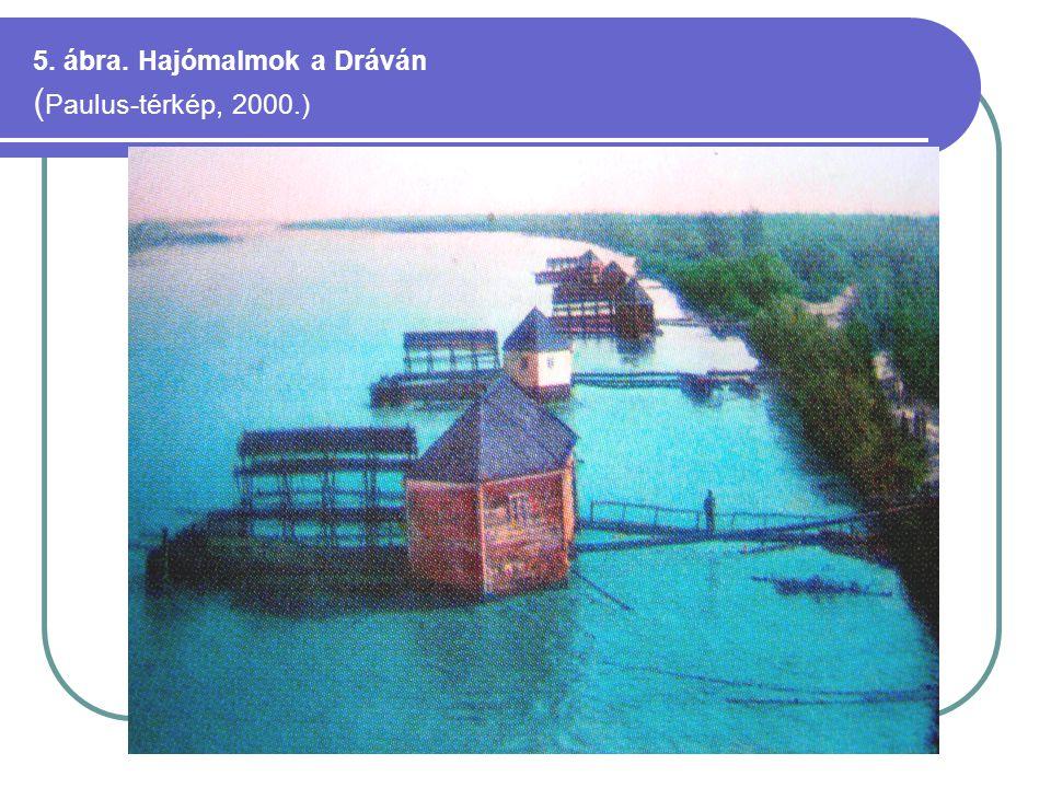 5. ábra. Hajómalmok a Dráván (Paulus-térkép, 2000.)