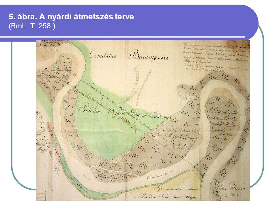 5. ábra. A nyárdi átmetszés terve (BmL. T. 258.)