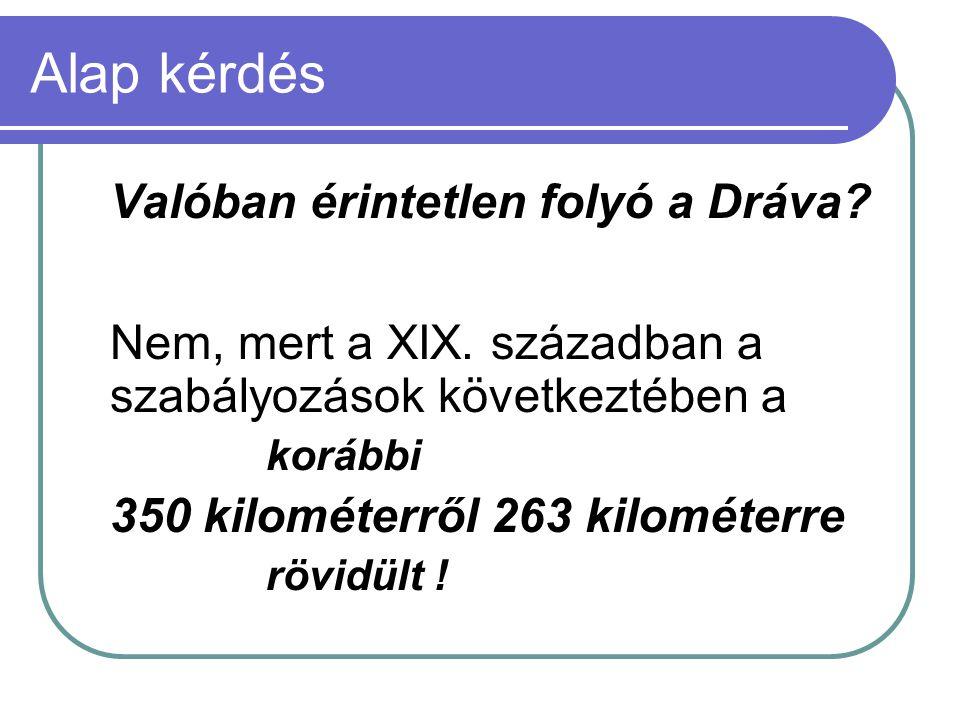 Alap kérdés Valóban érintetlen folyó a Dráva