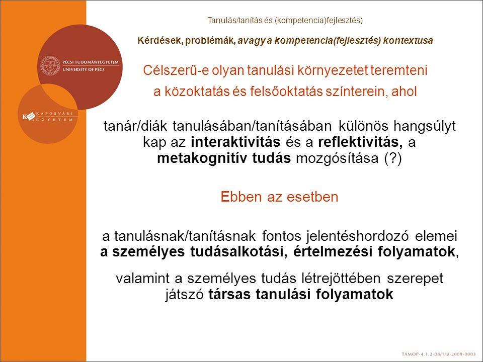Tanulás/tanítás és (kompetencia)fejlesztés)