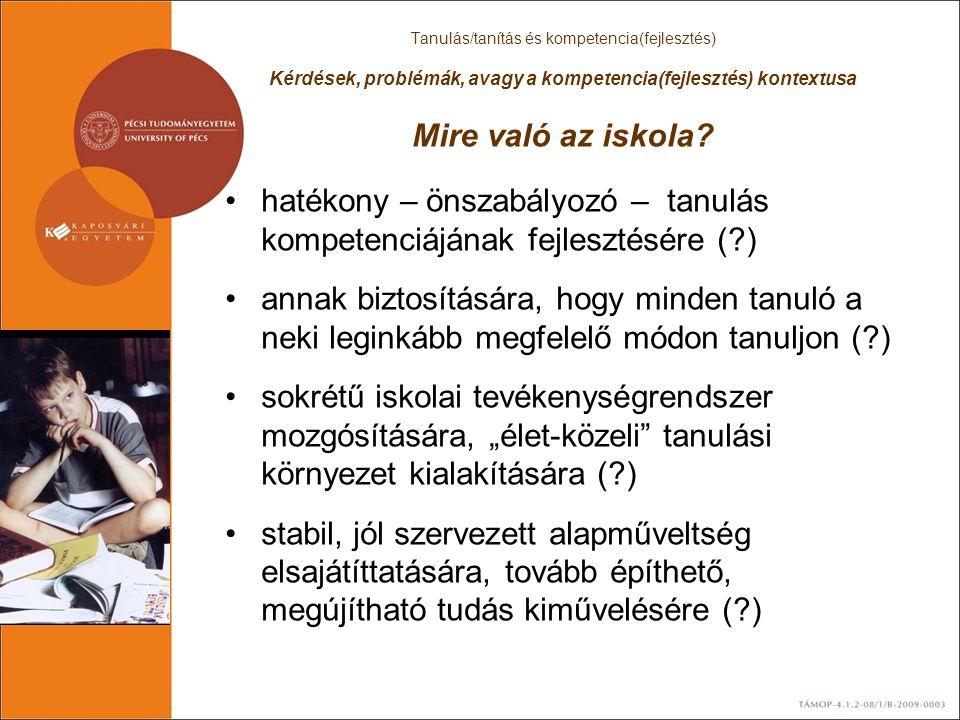 hatékony – önszabályozó – tanulás kompetenciájának fejlesztésére ( )