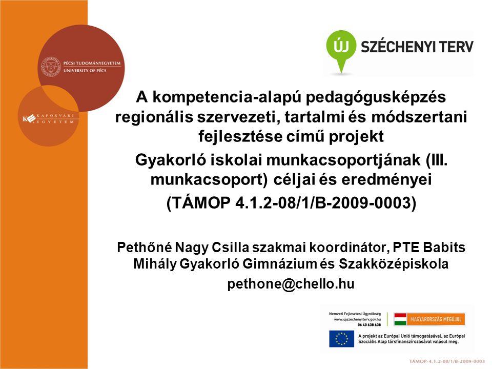 A kompetencia-alapú pedagógusképzés regionális szervezeti, tartalmi és módszertani fejlesztése című projekt