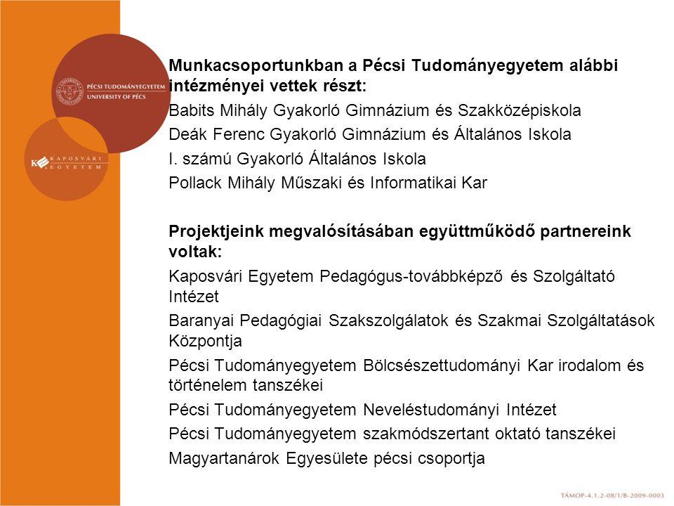 Munkacsoportunkban a Pécsi Tudományegyetem alábbi intézményei vettek részt: