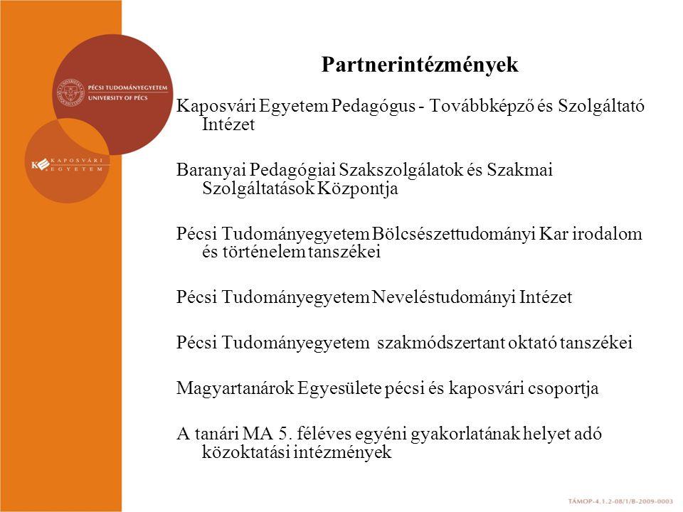 Partnerintézmények Kaposvári Egyetem Pedagógus - Továbbképző és Szolgáltató Intézet.