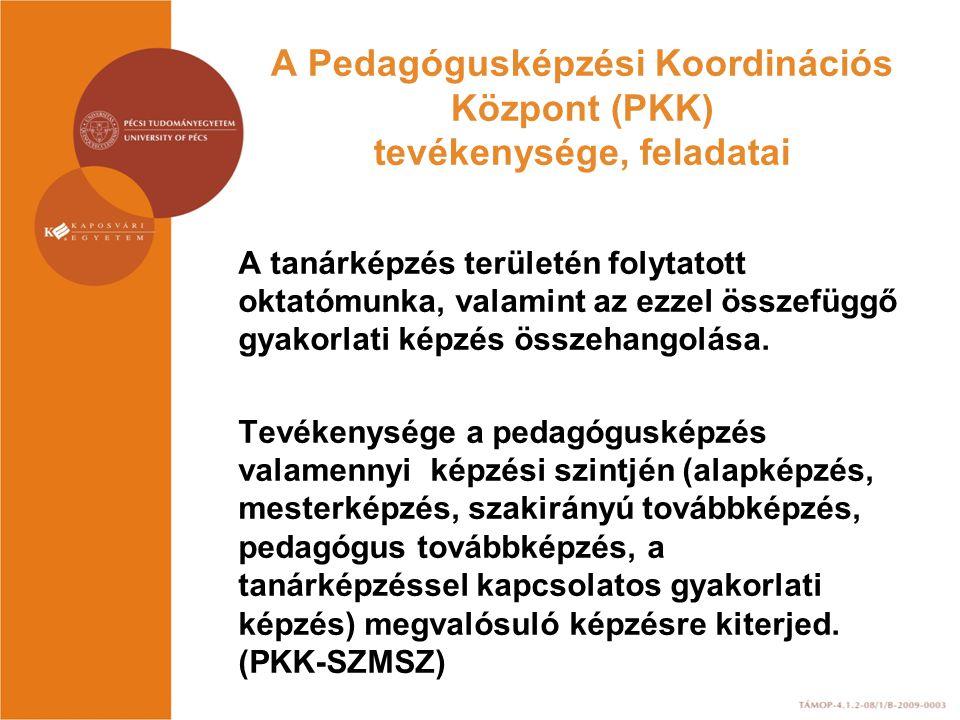 A Pedagógusképzési Koordinációs Központ (PKK) tevékenysége, feladatai
