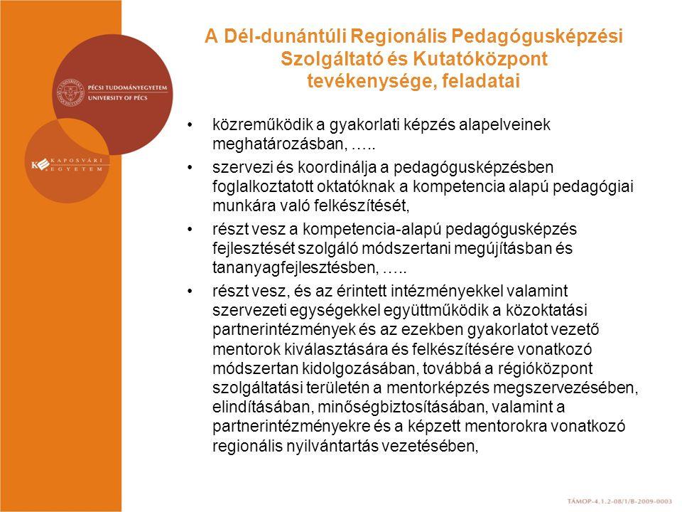 A Dél-dunántúli Regionális Pedagógusképzési Szolgáltató és Kutatóközpont tevékenysége, feladatai
