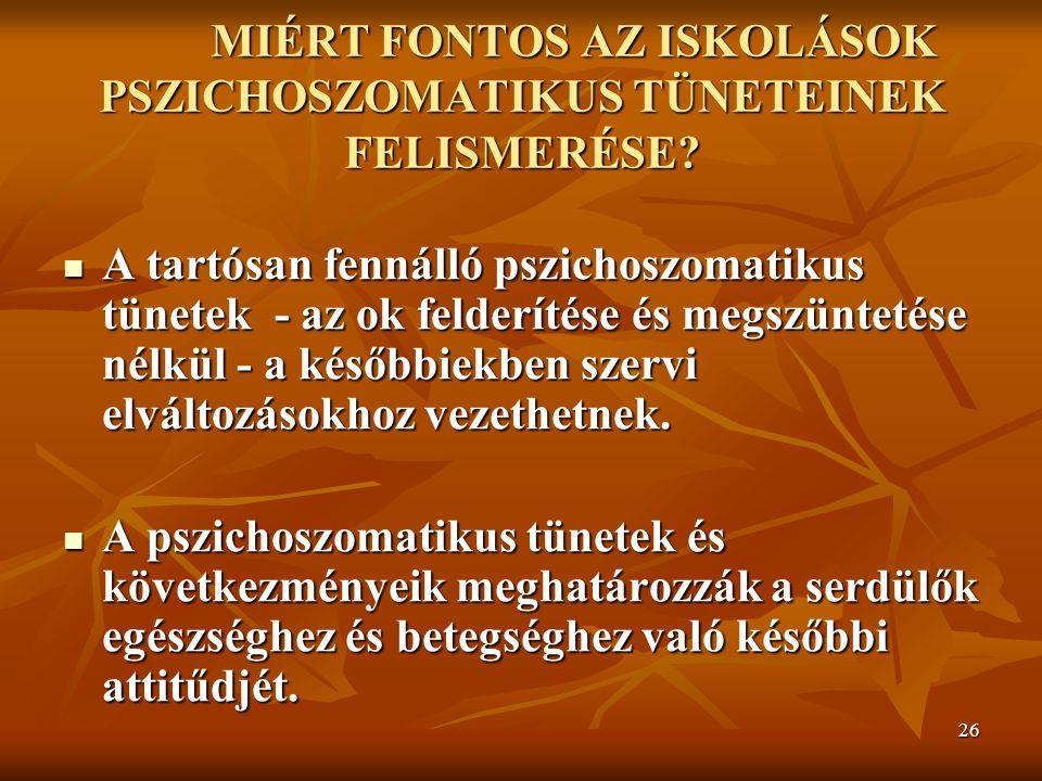 MIÉRT FONTOS AZ ISKOLÁSOK PSZICHOSZOMATIKUS TÜNETEINEK FELISMERÉSE