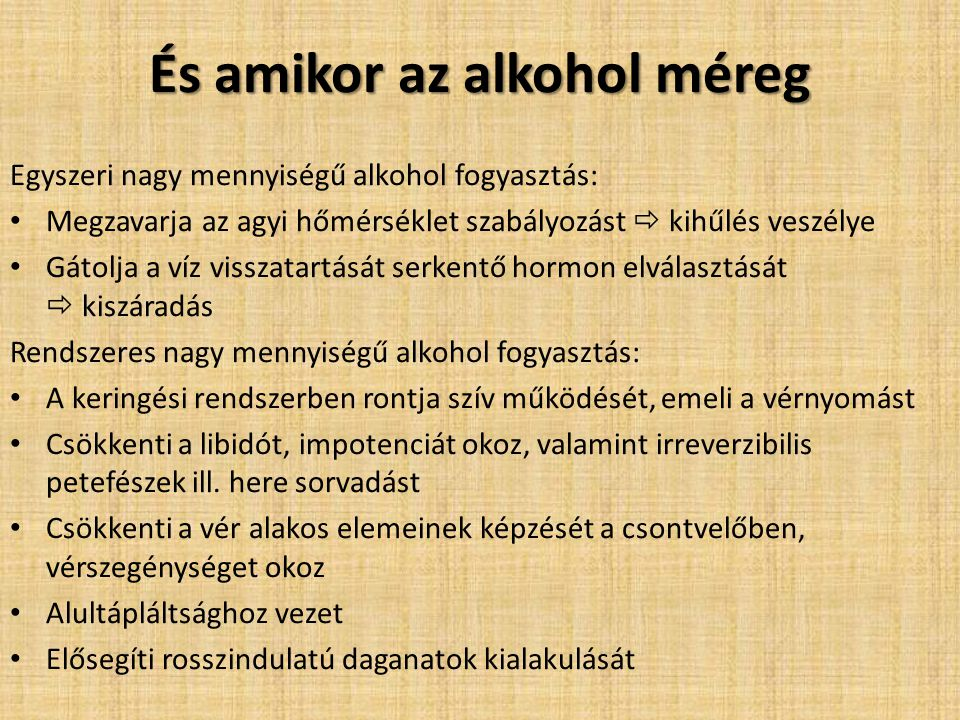 És amikor az alkohol méreg