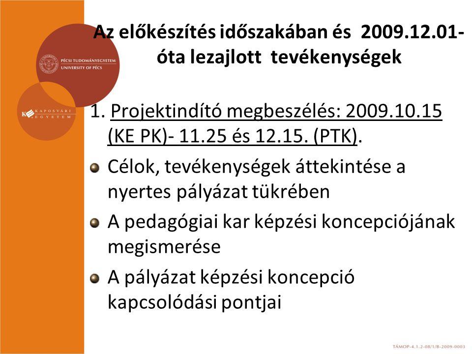 Az előkészítés időszakában és 2009.12.01-óta lezajlott tevékenységek