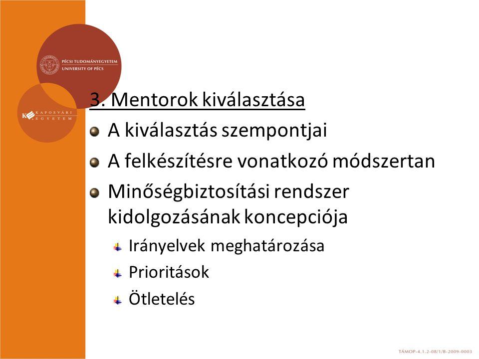 3. Mentorok kiválasztása A kiválasztás szempontjai