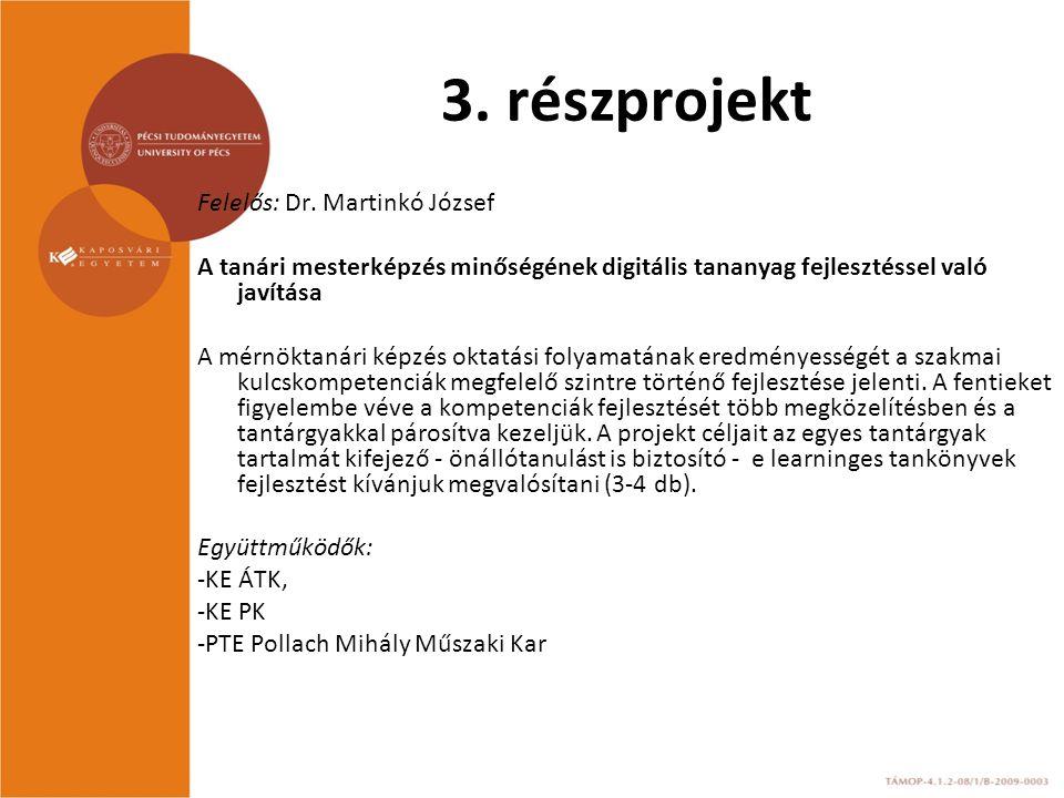 3. részprojekt Felelős: Dr. Martinkó József