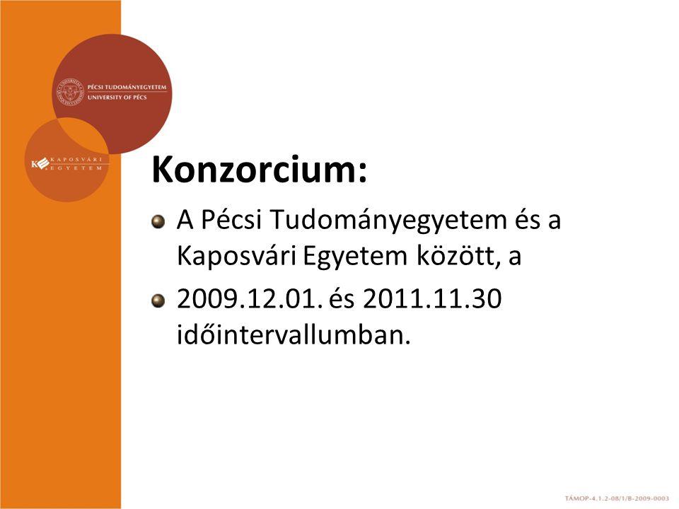 Konzorcium: A Pécsi Tudományegyetem és a Kaposvári Egyetem között, a