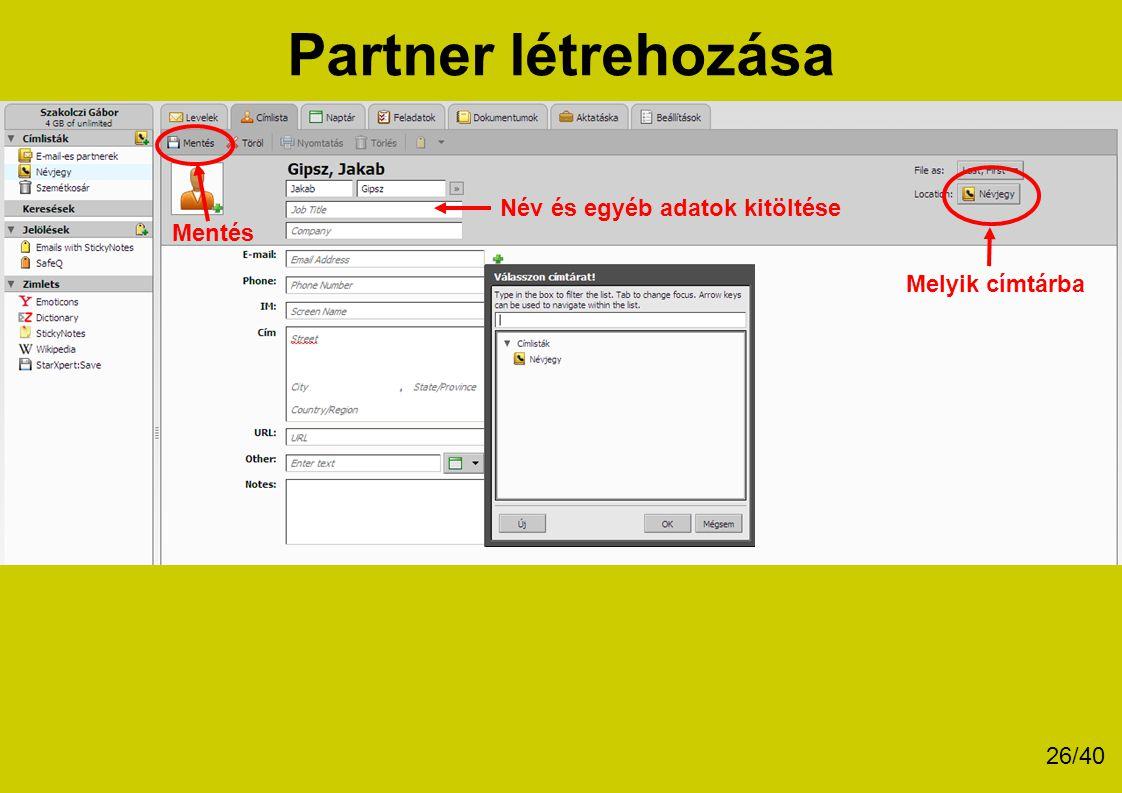 Partner létrehozása Név és egyéb adatok kitöltése Mentés