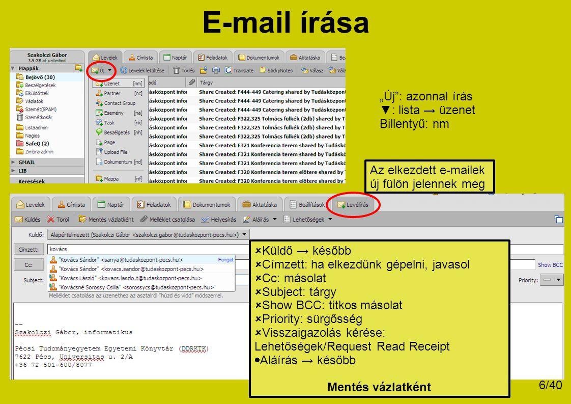"""E-mail írása """"Új : azonnal írás ▼: lista → üzenet Billentyű: nm"""