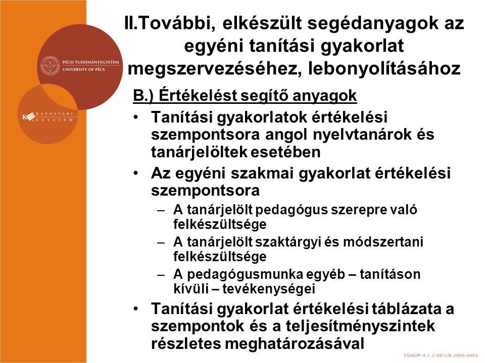 II.További, elkészült segédanyagok az egyéni tanítási gyakorlat megszervezéséhez, lebonyolításához