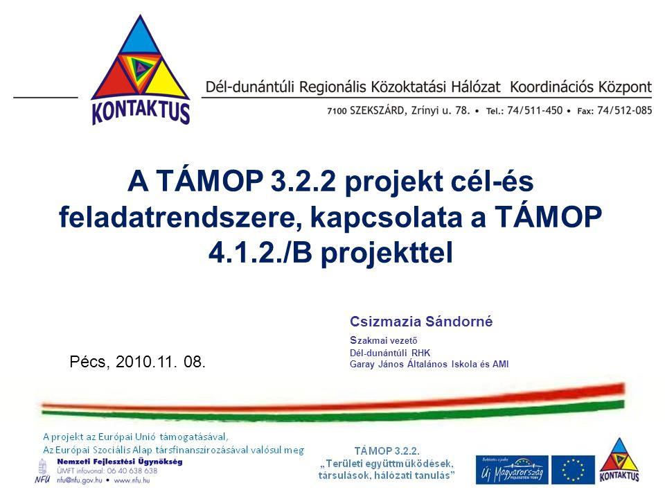 A TÁMOP 3. 2. 2 projekt cél-és feladatrendszere, kapcsolata a TÁMOP 4