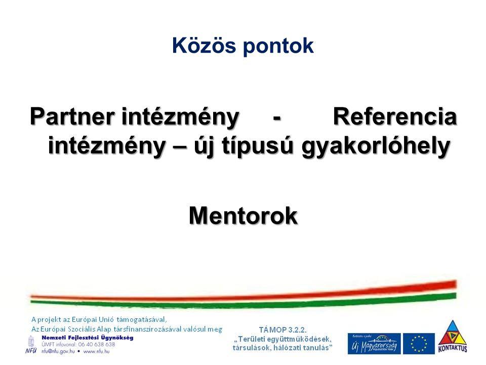 Partner intézmény - Referencia intézmény – új típusú gyakorlóhely