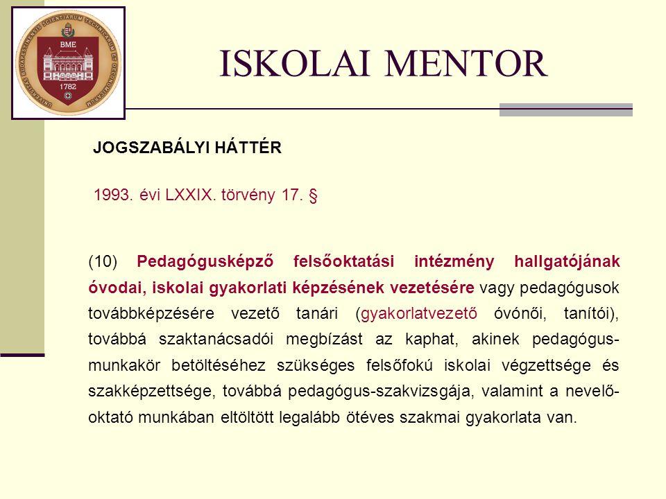ISKOLAI MENTOR JOGSZABÁLYI HÁTTÉR 1993. évi LXXIX. törvény 17. §