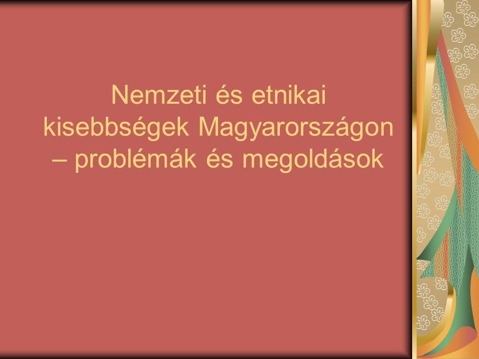 Nemzeti és etnikai kisebbségek Magyarországon – problémák és megoldások