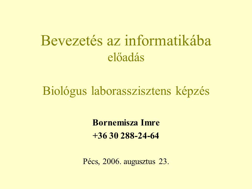 Bevezetés az informatikába előadás Biológus laborasszisztens képzés