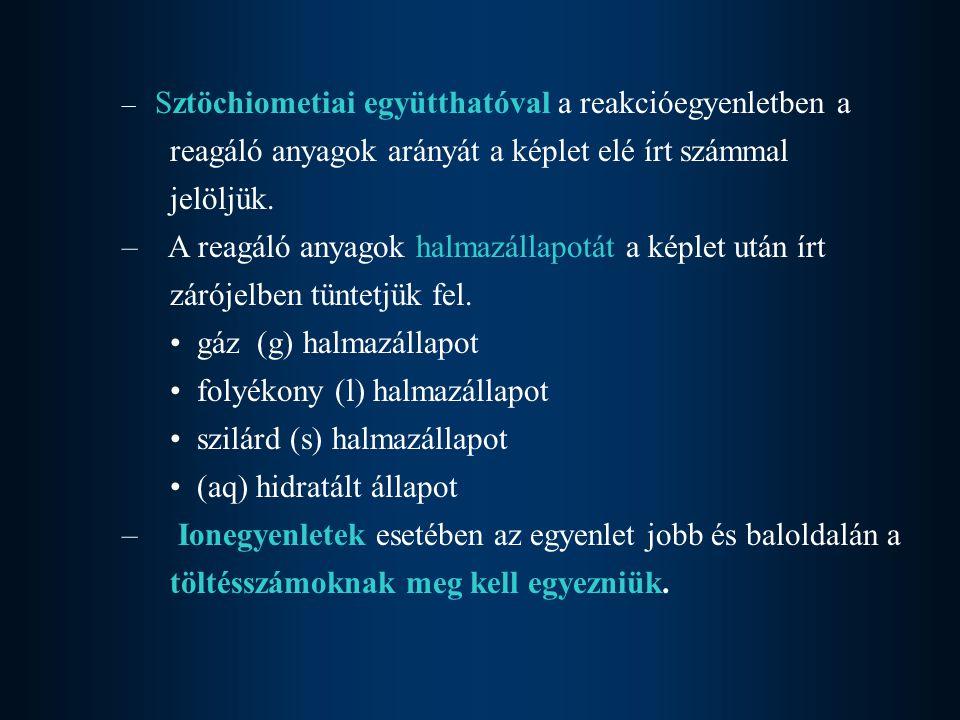 folyékony (l) halmazállapot szilárd (s) halmazállapot