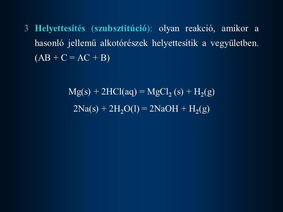 Mg(s) + 2HCl(aq) = MgCl2 (s) + H2(g) 2Na(s) + 2H2O(l) = 2NaOH + H2(g)