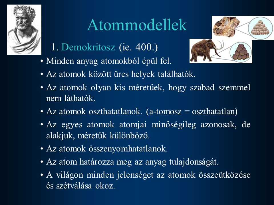 Atommodellek 1. Demokritosz (ie. 400.)