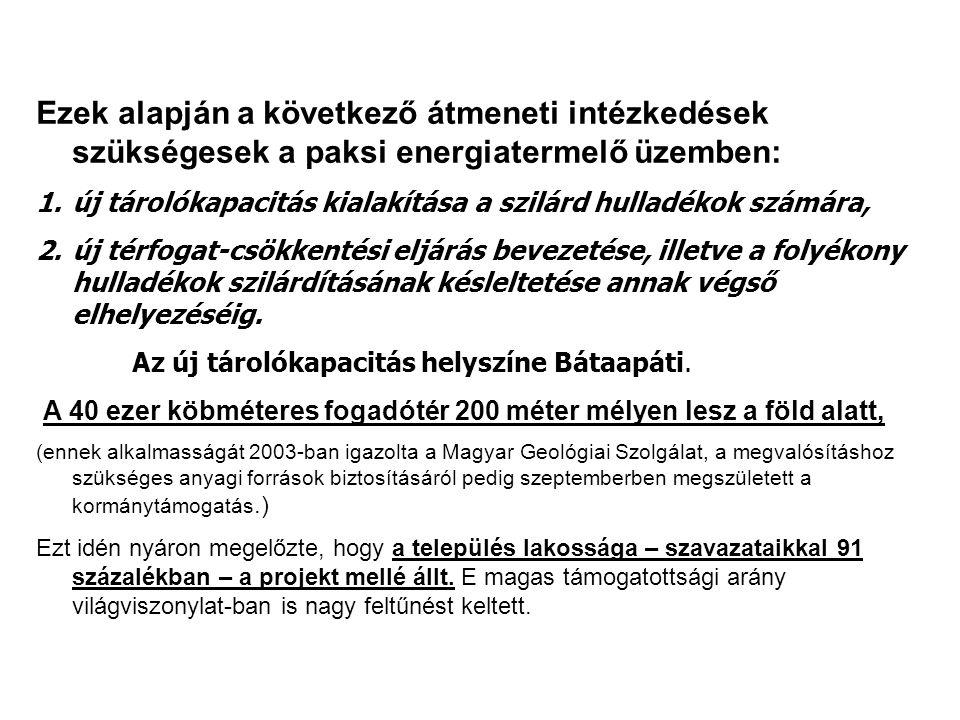 Ezek alapján a következő átmeneti intézkedések szükségesek a paksi energiatermelő üzemben: