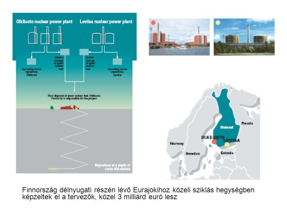 Finnország délnyugati részén lévő Eurajokihoz közeli sziklás hegységben képzeltek el a tervezők, közel 3 milliárd euró lesz