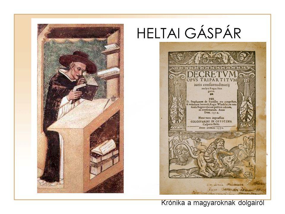 HELTAI GÁSPÁR Krónika a magyaroknak dolgairól