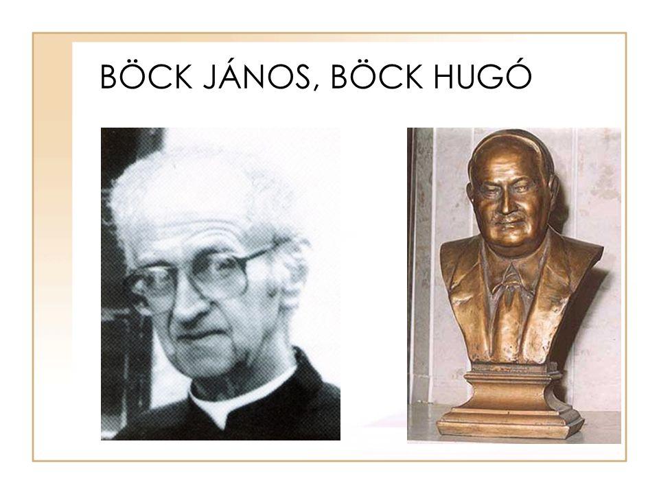 BÖCK JÁNOS, BÖCK HUGÓ