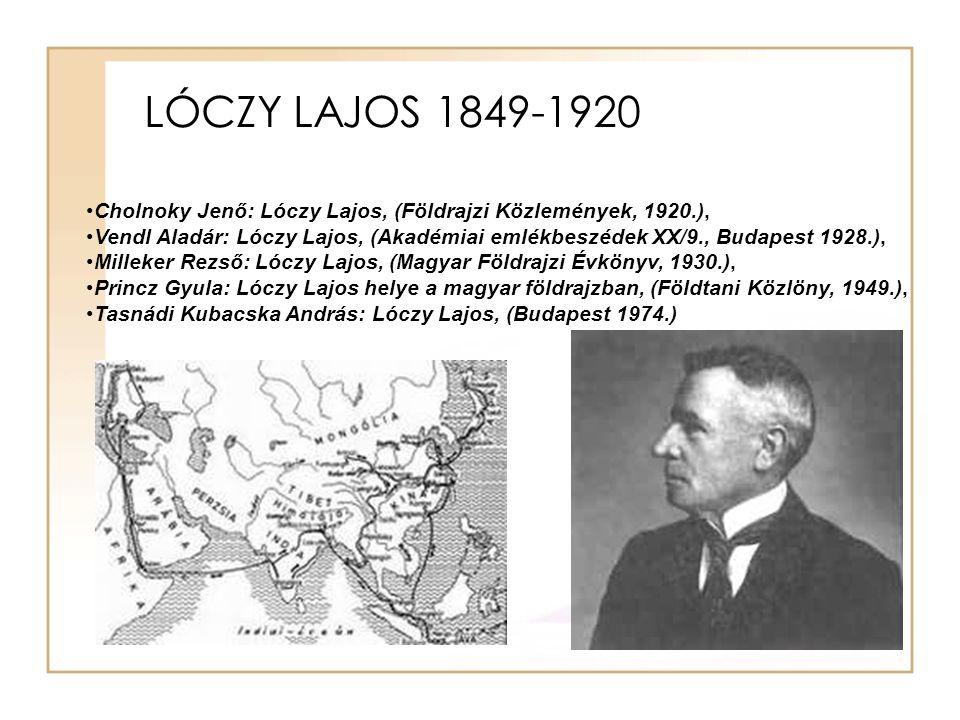 LÓCZY LAJOS 1849-1920 Cholnoky Jenő: Lóczy Lajos, (Földrajzi Közlemények, 1920.),
