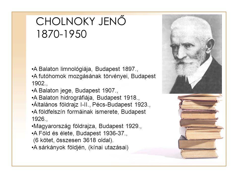 CHOLNOKY JENŐ 1870-1950 A Balaton limnológiája, Budapest 1897.,