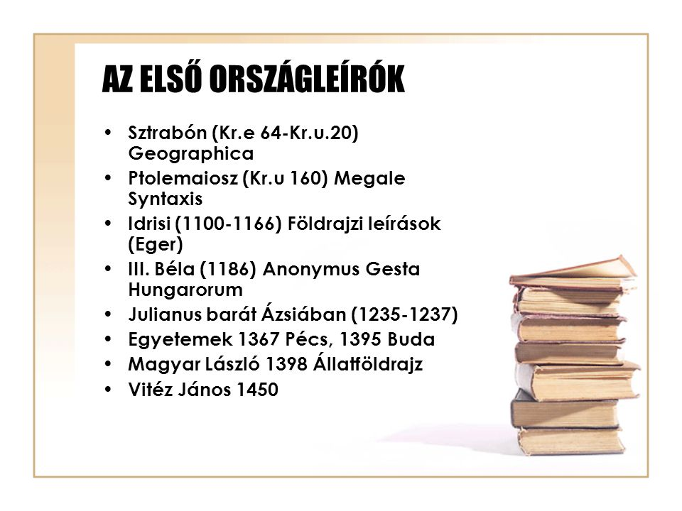 AZ ELSŐ ORSZÁGLEÍRÓK Sztrabón (Kr.e 64-Kr.u.20) Geographica