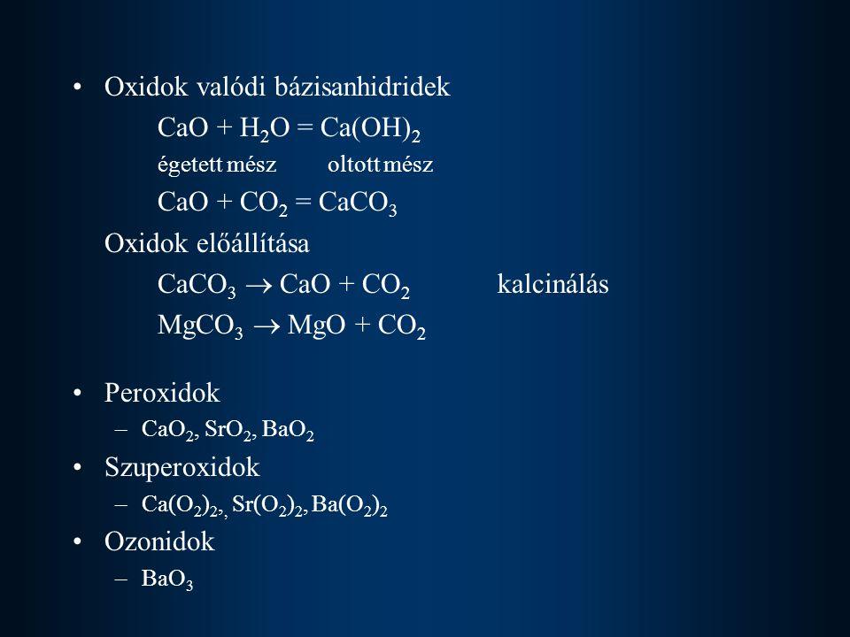 Oxidok valódi bázisanhidridek CaO + H2O = Ca(OH)2