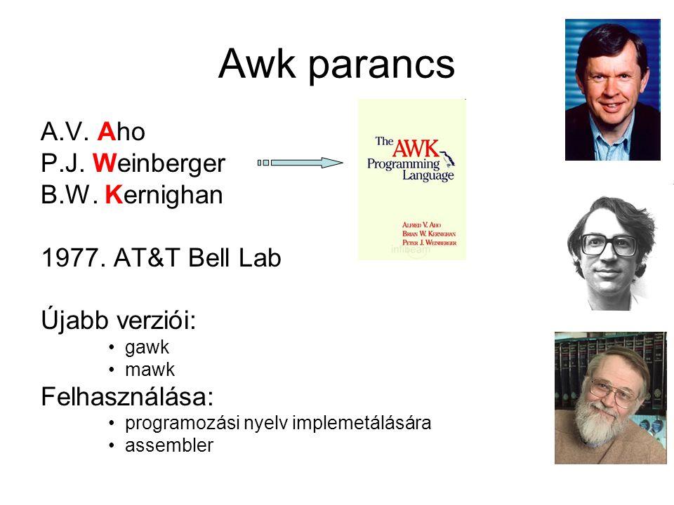 Awk parancs A.V. Aho P.J. Weinberger B.W. Kernighan