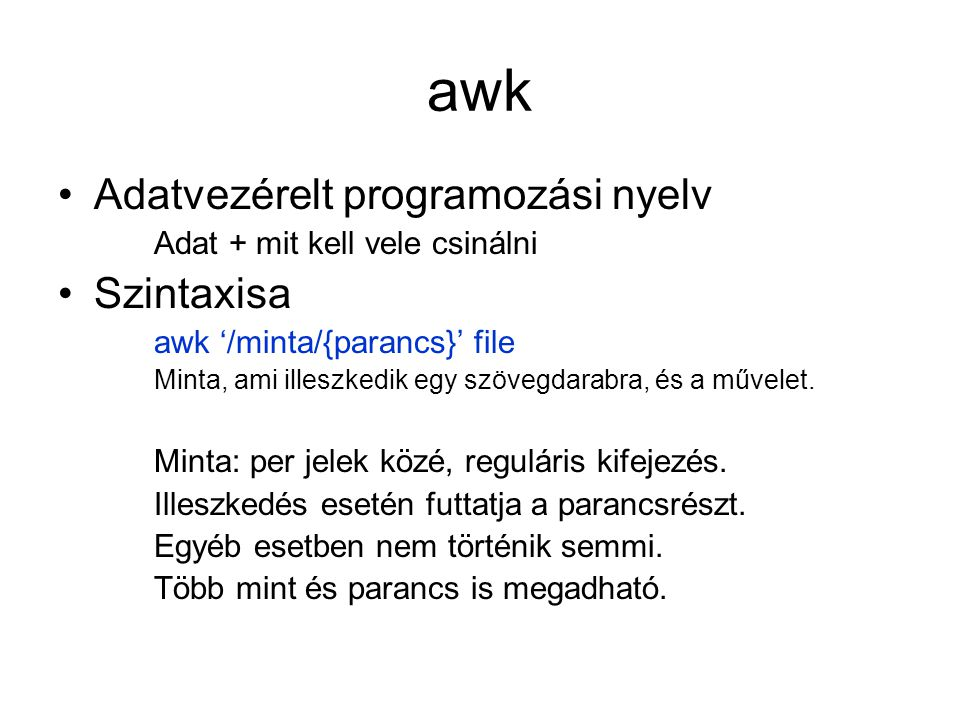 awk Adatvezérelt programozási nyelv Szintaxisa